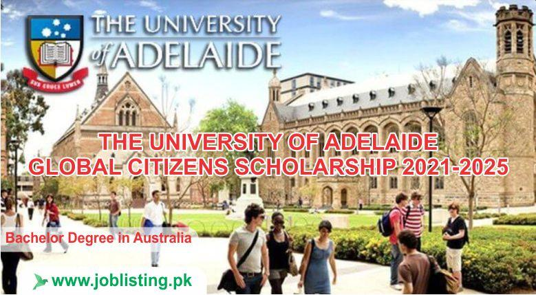 THE UNIVERSITY OF ADELAIDE GLOBAL CITIZENS SCHOLARSHIP 2021-2025